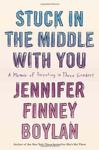 Image of Stuck in the Middle with You: A Memoir of Parenting in Three Genders