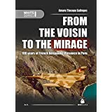 From the Voisin to the Mirage: 100 years of French Aeronautic Presence in Peru (White Series) by Amaru Tincopa Gallegos (2016-03-30)