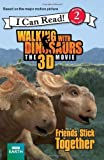 Walking with Dinosaurs: Friends Stick Together (I Can Read Book 2) by Barad-Cutler, Alexis (2013) Paperback