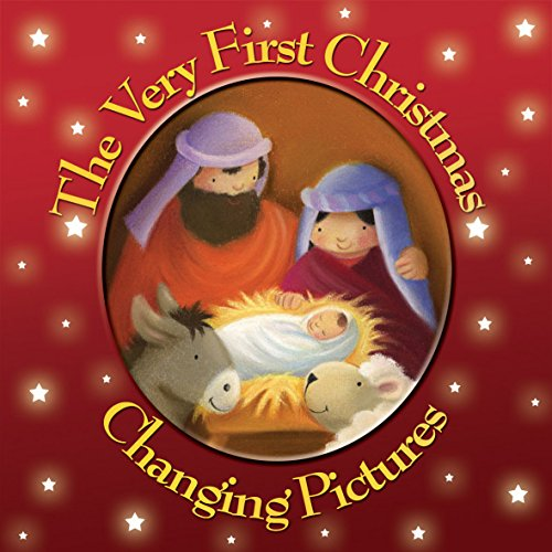 The Very First Christmas: Changing Pictures Juliet David