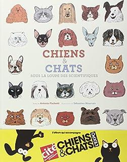 Chiens & chats sous la loupe des scientifiques, Fischetti, Antonio