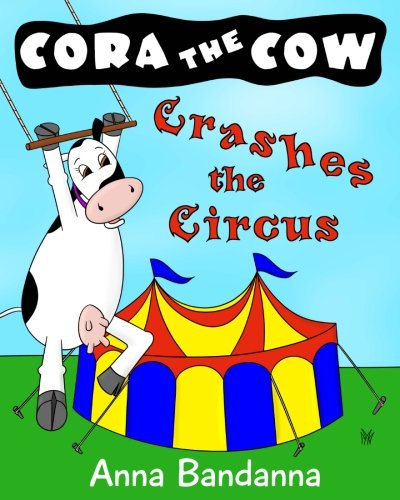 Download Cora the Cow Crashes the Circus (Volume 4) pdf