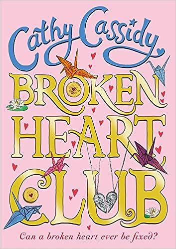 Broken Heart Club: Amazon.co.uk: Cathy Cassidy: 9780141371245: Books
