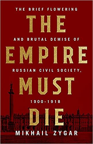 The empire must die russias revolutionary collapse 1900 1917 the empire must die russias revolutionary collapse 1900 1917 mikhail zygar 9781610398312 amazon books fandeluxe Choice Image