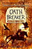 Chronicles of Ancient Darkness #5: Oath Breaker (Chronicles of Ancient Darkness (Hardcover))