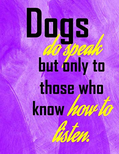 (Dogs do speak but only to those who know how to listen: Dog quote 2020 weekly planner purple wash with yellow. Great dog-lovers gift.)