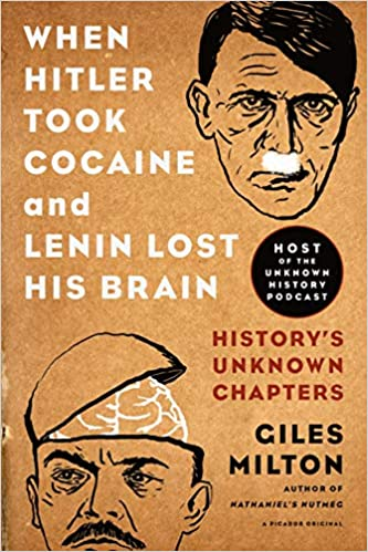 When Hitler Took Cocaine And Lenin Lost His Brain Book