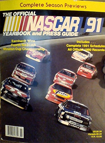 Dale Earnhardt Wins Fourth NASCAR Winston Cup Championship / Max Prestwood, Jr. Wins Championship / Chuck Bown Captures Championship / Bill Schmitt Is Winston West Champion (The Official Nascar 91 Yearbook and Press Guide) ()