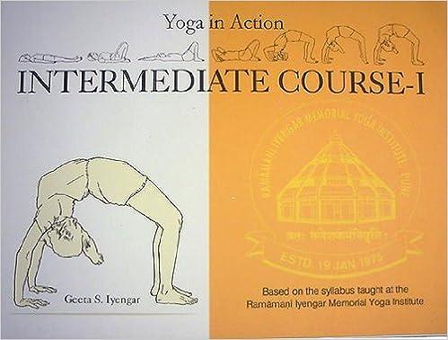 Yoga in Action Intermediate Course - I by Geeta S. Iyengar ...