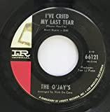 the o'jays 45 RPM I've cried my last tear / whip it on me baby