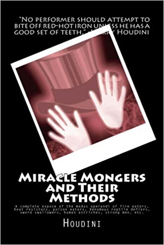 Miracle Mongers and Their Methods: A complete expose of the