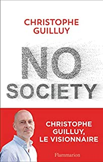 No society : la fin de la classe moyenne occidentale, Guilluy, Christophe