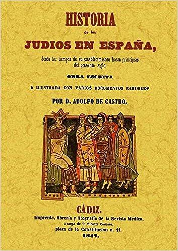Historia de los Judios en España desde los tiempos de su establecimiento hasta principios del presente siglo.: Amazon.es: Castro, Adolfo de: Libros