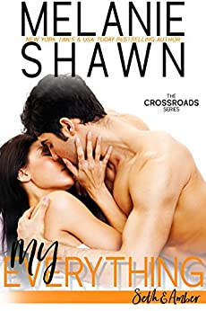 My Everything - Seth & Amber (Crossroads, Book 4) by [Shawn, Melanie]
