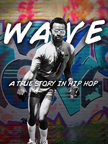 Wave A True Story in Hip Hop by