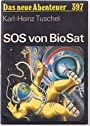SOS von BioSat . Nach Berichten der Inspektion Raumsicherheit . - Karl-Heinz Tuschel