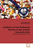 Incidence of Iron Deficiency Anemia in Day Scholar University Girls, Nayab Batool Rizvi and Saeed Ahmad Nagra, 3639345134
