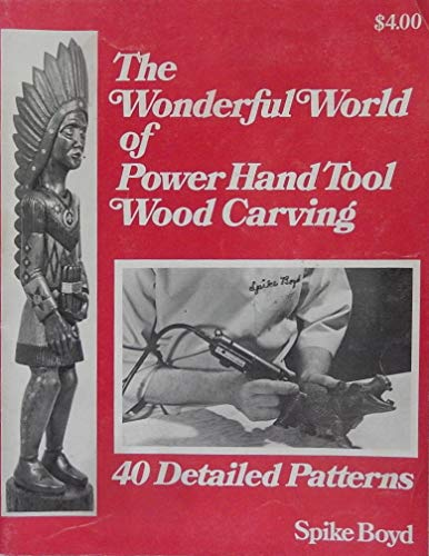 Carving Wonderful - The Wonderful World of Power Hand Tool Wood Carving: 40 Detailed Patterns