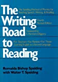 img - for The Writing Road to Reading : The Spalding Method of Phonics for Teaching Speech, Writing and Reading by Romalda Bishop Spalding (1990-09-23) book / textbook / text book