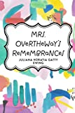 img - for Mrs. Overtheway's Remembrances book / textbook / text book
