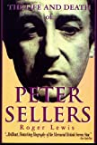 Image of The Life and Death of Peter Sellers (Applause Books)