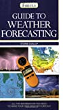 Guide to Weather Forecasting, Storm Dunlop, 1554073693