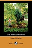 The Toilers of the Field, Richard Jefferies, 1409962458