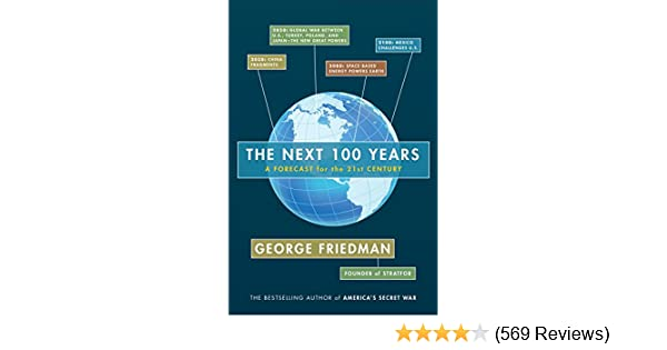 The Next 100 Years >> The Next 100 Years A Forecast For The 21st Century Kindle Edition