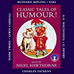 Classic Tales of Humour | Rudyard Kipling,A.G. Macdonell, Saki,Charles Dickens,Mark Twain,Lewis Carroll,O. Henry