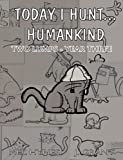 Today I Hunt...Humankind (Two Lumps)