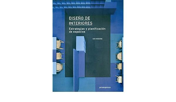 Diseño de interiores : estrategies y planificación de ...
