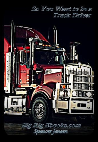 So You Want To Be A Truck Driver (BigRig Training Book 1) By [