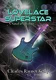 Lovelace Superstar: A Novel of a Future