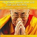 Der Dalai Lama - zwischen Gebet und Gewalt: Als Mönch macht man sich früh auf den Weg Hörbuch von Stefan Hackenberg Gesprochen von: Karlheinz Tafel, Simon Roden