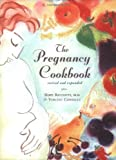 The Pregnancy Cookbook (Revised and Expanded Edition)