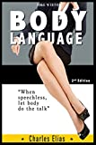 Body Language: Communication Skills & Charisma, How Your Body Language Gives Away More Than You Want To Say (Body Language, Body Talk, small talk, communication ... sexting, dating, how to date Book 1)