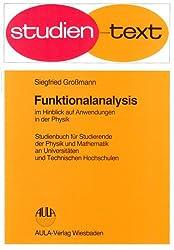 Funktionalanalysis im Hinblick auf Anwendung in der Physik: Studienbuch für Studierende der Physik und Mathematik an Universitäten und Technischen Hochschulen
