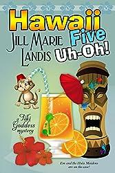 Hawaii Five Uh-Oh! (The Tiki Goddess Mystery Series)