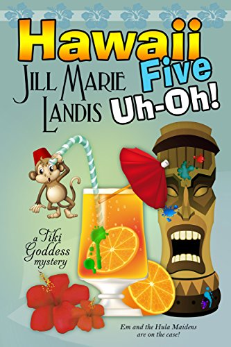 Hawaii Five Uh-Oh! (The Tiki Goddess Mystery Series Book 5)