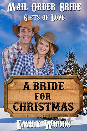 Mail Order Bride: A Bride for Christmas (Gifts of Love Book 1)