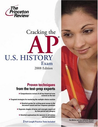 Cracking the AP U.S. History Exam, 2008 Edition (College Test Preparation)