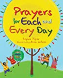 Prayers for Each and Every Day, Sophie Piper, 1557256225
