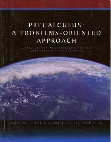 Precalculus: A Problems-Oriented Approach Custom (Custom Edition for University of California Davis)