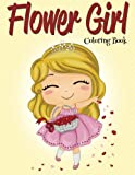 Flower Girl: Coloring Book (Wedding Coloring Book)
