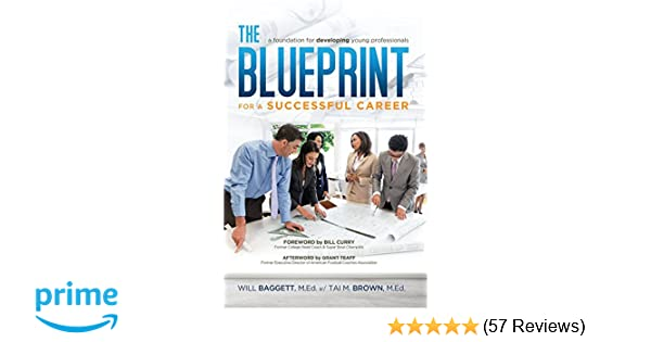 The blueprint for a successful career a foundation for developing the blueprint for a successful career a foundation for developing young professionals will baggett tai m brown 9781606793640 amazon books malvernweather Gallery