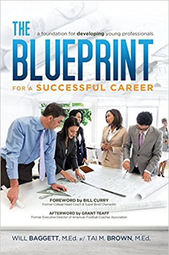 The blueprint for a successful career a foundation for developing the blueprint for a successful career a foundation for developing young professionals will baggett tai m brown 9781606793640 amazon books malvernweather Image collections