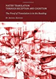 Poetry Translation Through Reception and Cognition: The Proof of Translation Is in the Reading, Andrea Kenesei, 1443821454