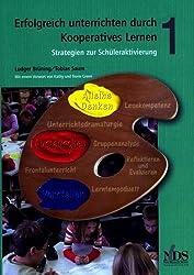 Erfolgreich unterrichten durch Kooperatives Lernen. Strategien zur Schüleraktivierung. Band 1 von Ludger Brüning Ausgabe 5. überarb. (2009)