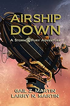 Airship Down: A Storm and Fury Adventure by [Martin, Gail Z., Martin, Larry N.]