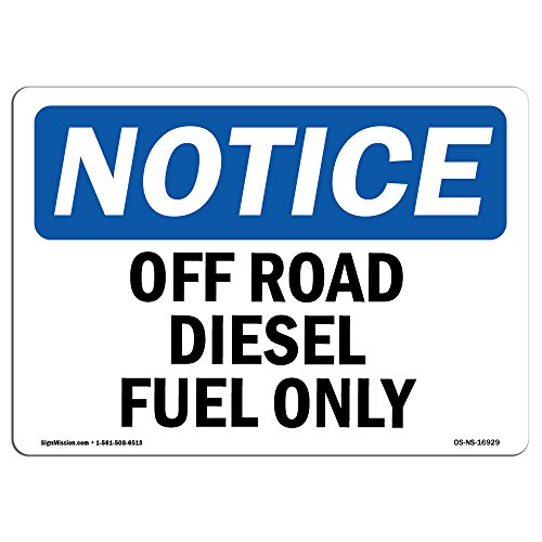 OSHA Notice Signs - Off Road Diesel Fuel Only Sign | Extremely Durable Made in The USA Signs or Heavy Duty Vinyl Label Decal | Protect Your Construction Site, Warehouse & Business
